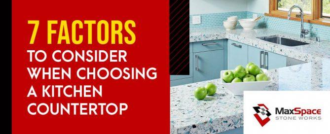 7 Factors to Consider When Choosing a Kitchen Countertop