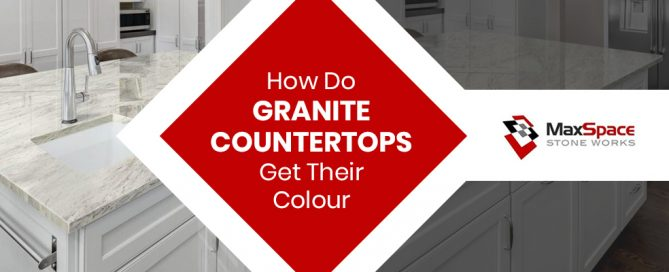 How Do Granite Countertops Get Their Colour