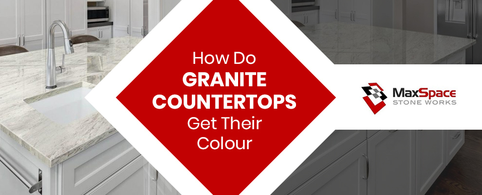How Do Granite Countertops Get Their Colour