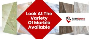 Look at the Variety of Marble Available