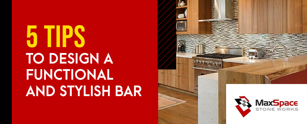 5 Tips to Design a Functional and Stylish Bar