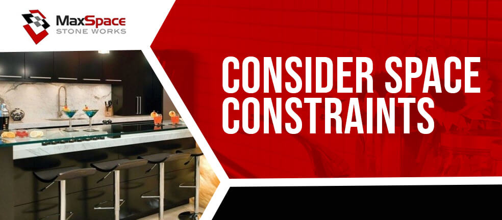 Consider Space Constraints