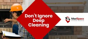 Don't Ignore Deep Cleaning