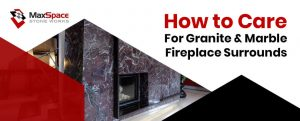 How to Care for Granite and Marble Fireplace Surrounds