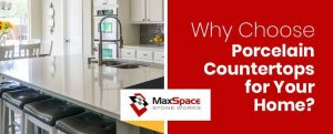 Why Choose Porcelain Countertops for Your Home