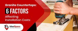 Granite Countertops 6 Factors Affecting Installation Costs