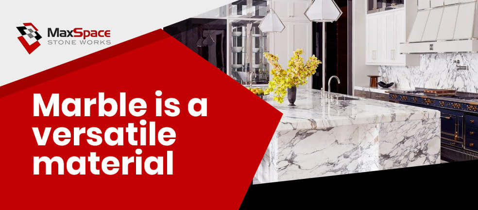 Marble is a versatile material