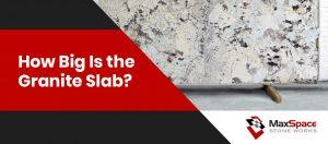 Size of the Granite Slab