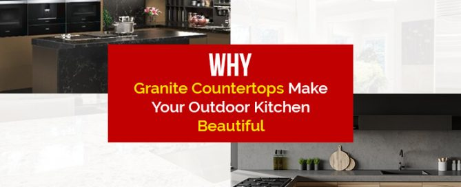 Why-Granite-Countertops-Make-Your-Outdoor-Kitchen-Beautiful-